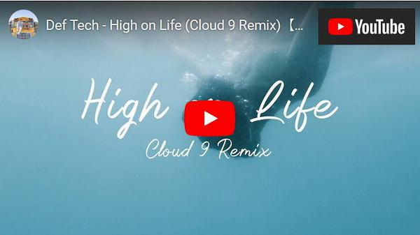 Def Tech - High on Life (Cloud 9 Remix)【Official Music Video】